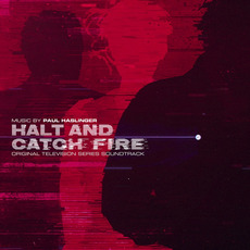 Halt and Catch Fire (Original Television Series Soundtrack) mp3 Soundtrack by Paul Haslinger