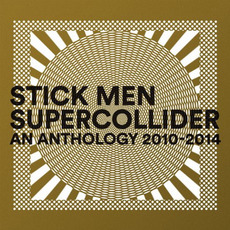 Supercollider: An Anthology 2010-2014 mp3 Artist Compilation by Stick Men