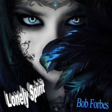 Lonely Spirit mp3 Album by Bob Forbes