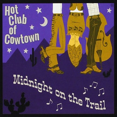 Midnight On The Trail mp3 Album by Hot Club Of Cowtown