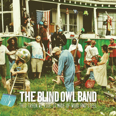 This Train We Ride Is Made of Wood and Steel by The Blind Owl Band