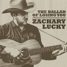 The Ballad Of Losing You by Zachary Lucky