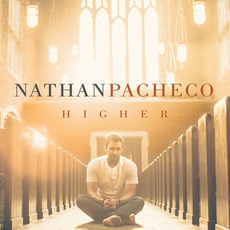 Higher mp3 Album by Nathan Pacheco