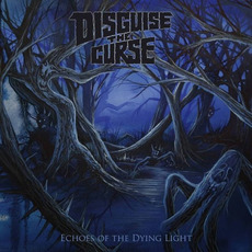 Echoes Of The Dying Light mp3 Album by Disguise The Curse