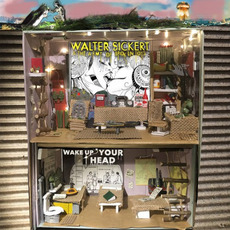 Wake Up Your Head mp3 Album by Walter Sickert & The Army of Broken Toys