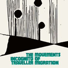 Movements of Migration mp3 Album by The Incognito Traveller
