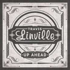 Up Ahead mp3 Album by Travis Linville