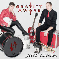 Just Listen by Gravity Aware