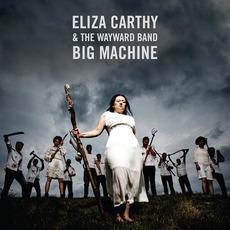 Big Machine (Deluxe Edition) mp3 Album by Eliza Carthy & The Wayward Band
