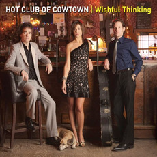 Wishful Thinking mp3 Album by Hot Club Of Cowtown