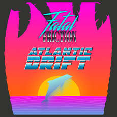 Atlantic Drift by Fatal Friction