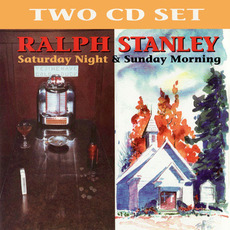 Saturday Night & Sunday Morning mp3 Artist Compilation by Ralph Stanley