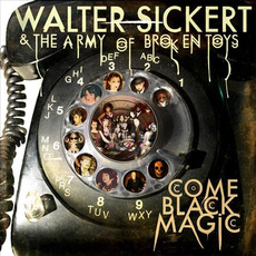 Come Black Magic by Walter Sickert & The Army of Broken Toys