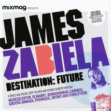 Mixmag Presents: Destination Future mp3 Album by James Zabiela