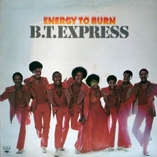 Energy to Burn by B.T. Express