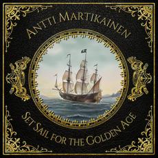 Set Sail for the Golden Age mp3 Album by Antti Martikainen