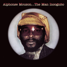 The Man Incognito (Re-Issue) mp3 Album by Alphonse Mouzon