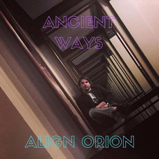 Ancient Ways mp3 Album by Align Orion