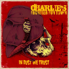 In Dust We Trust mp3 Album by Charlie's Frontier Fun Town