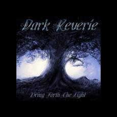 Bring Forth the Light mp3 Album by Dark Reverie