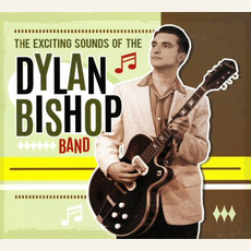 The Exiting Sounds Of mp3 Album by Dylan Bishop Band