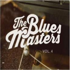 The Bluesmasters, Volume 4 mp3 Album by The Bluesmasters