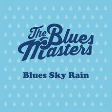 Blues Sky Rain mp3 Album by The Bluesmasters
