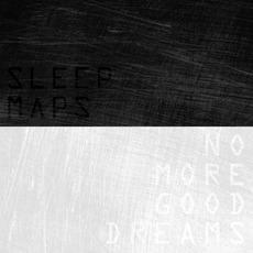No More Good Dreams mp3 Album by Sleep Maps