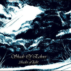 Shades of Light mp3 Album by Shade of Echoes