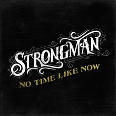 No Time Like Now mp3 Album by Steve Strongman