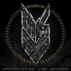 Annihilating The Shades mp3 Album by Malkavian