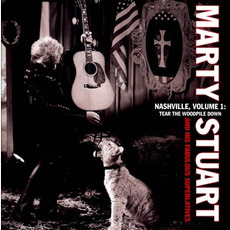 Nashville, Volume 1: Tear the Woodpile Down by Marty Stuart and His Fabulous Superlatives