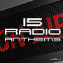 15 Radio Anthems, Vol. 1