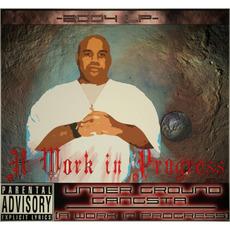 A Work In Progress mp3 Album by Underground Gangsta