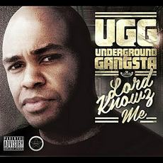 Lord Knowz Me mp3 Album by Underground Gangsta
