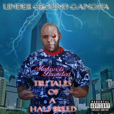 Tru Tales Of A Half Breed mp3 Album by Underground Gangsta
