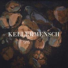 Kellermensch (Limited Edition) mp3 Album by Kellermensch
