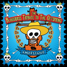 Americano: The Bluegrass Tribute to The Offspring mp3 Album by Cornbread Red
