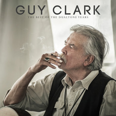 The Best of the Dualtone Years mp3 Artist Compilation by Guy Clark