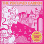 The Perfumed Garden (Limited Edition)