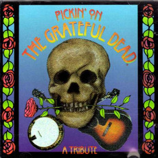 Pickin' On the Grateful Dead: A Tribute mp3 Compilation by Various Artists