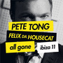 Pete Tong & Felix Da Housecat: All Gone Ibiza 11