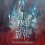 We Are Still Here (Original Motion Picture Soundtrack)
