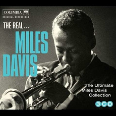 The Real... Miles Davis (The Ultimate Miles Davis Collection) by Miles Davis