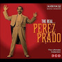 The Real... Pérez Prado (The Ultimate Pérez Prado Collection)
