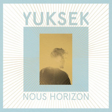 Nous Horizon mp3 Album by Yuksek