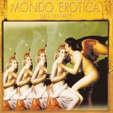 Mondo Erotica! mp3 Album by Jun Miyake (三宅純)