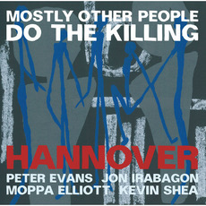 Hannover mp3 Album by Mostly Other People Do the Killing