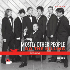 Red Hot mp3 Album by Mostly Other People Do the Killing