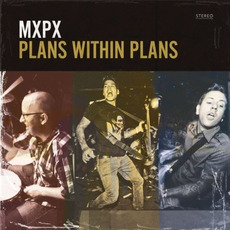 Plans Within Plans mp3 Album by MxPx
